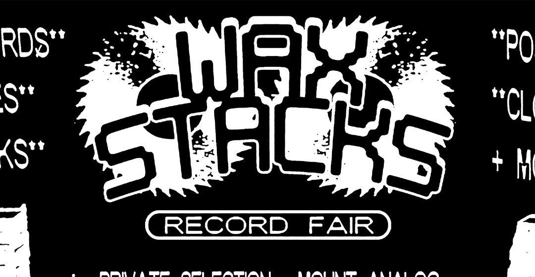 WAX STAX RECORD FAIR