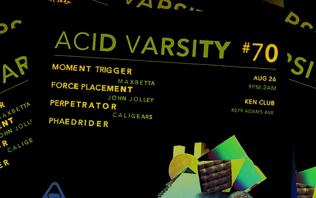 MOMENT TRIGGER (LIVE) @ ACID VARSITY 70 (SAN DIEGO)